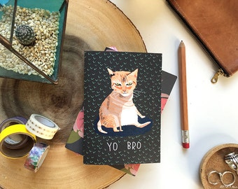 Yo, Bro funny cat card cc104