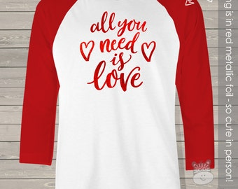Valentine all you need is love red foil unisex ADULT raglan shirt - perfect for Valentine Day festivities AYNLAR