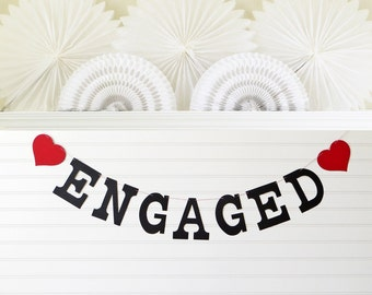Engaged Banner - 5 inch Letters with Hearts - Engaged Garland Engagement Photo Prop Engagement Party Decor Engaged Sign Engagement Banner