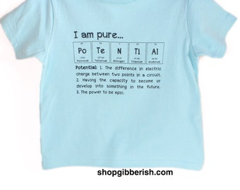 Chemistry Kids Tshirt//Science & Periodic Table of Elements//I am Pure...Potential