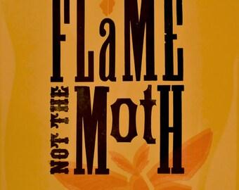 Be the Flame not the Moth - Casanova letterpress print