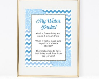 My Water Broke Baby Shower Game Sign, Light Blue Floral Mums Baby Shower  Game,