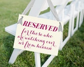 Reserved For Those Who Are Watching Over Us From Heaven Sign Seat Banner Hanging Handmade Sign Wedding Ceremony Aisle Grandparents Deceased