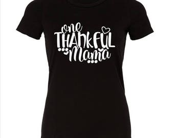 Thanksgiving Shirt - Shirts with Sayings - Shirts for Moms - Shirts for Women - Mom Tees - Thankful Shirt - Gift - Mama Shirt - Thankful Mom