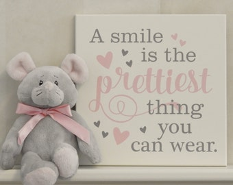 A Smile Is The Prettiest Thing You Can Wear, Girls Room Wall Decor, Teen Girl Bedroom, Painted Light Pink and Gray, Girl Room Decor Gift
