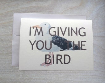 I'm Giving you the Bird - Watercolor print Greeting Card- blank inside- Seagull
