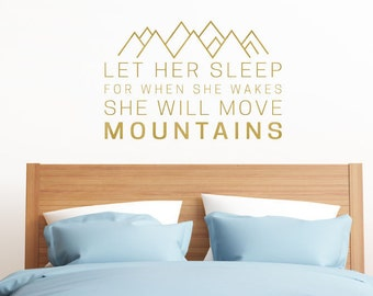 Let Her Sleep for When She Wakes She Will Move Mountains | Baby Nursery Vinyl Wall Decals | Great Shower Gift | FREE SHIPPING