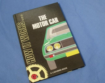 The Motor Car - Vintage Ladybird Book How it works - Series 654 - Glossy Covers - 1982 Revised Edition