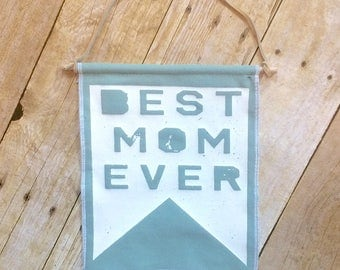 Best Mom Ever, Gift for Mom,  Mother's Day Gift, Mother's Day Banner