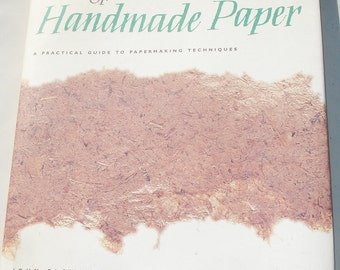 The Craft of Handmade Paper: A Practical Guide to Papermaking Techniques - Hardcover