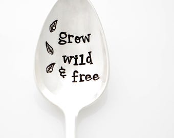 Grow Wild & Free. Spring Home Decor. Gift for Gardner. Hand stamped spoons by Milk and Honey ®.