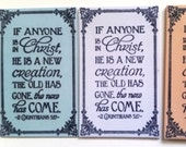 New Creation Magnet.  If anyone is in Christ, He is a new creation, the old has gone, the new has come. 2 Corinthians 5:17. Handmade Magnet