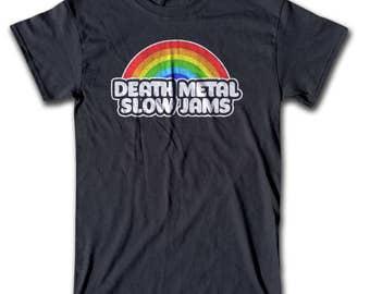 Death Metal Slow Jams T Shirt - Graphic Tees For Men, Women & Children