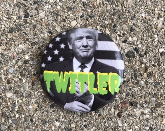 "Anti Trump ""Twittler"" Button 1.25 inches/ Pin Back"