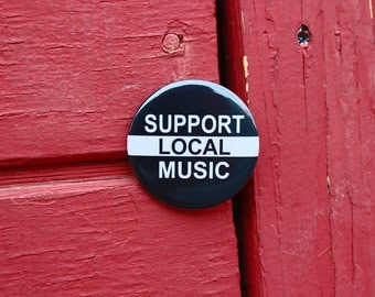 Support Local Music - Pinback or Magnet Button or Badge Reel