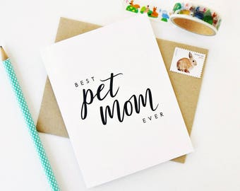 Pet Mom Card, Mother's Day Card, Best Pet Mom Ever, Dog and Cat Mom Card, Card From Pet, Bunny Mom Card, Horse Mom Card, Pet Parent Card