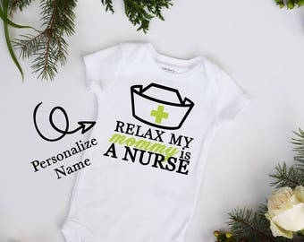 Relax My Aunt, Grandma or Mommy's a Nurse Customize Color Baby Bodysuit