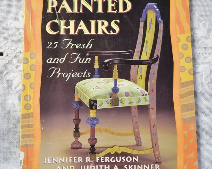 Painted Chairs 25 Fresh and Fun Projects Ferguson Skinner DIY Painting Repurpose Furniture Paperback Book PanchosPorch