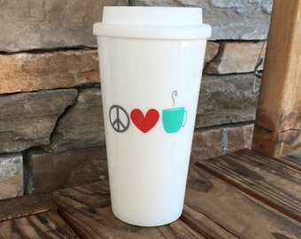 Peace Love and Coffee Travel Cup; Travel Coffee Tumbler; Travel Coffee Mug