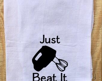 Tea Towel, Flour Sack Towel, Dish Towel,Housewarming Gift,Funny Dish Towel,Hostess Gift,Song Lyric Towels,Just Beat It Towel, Just Beat It