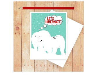Polar Bear Card, Let's Hibernate, I Love You Card, Polar Bear Card, Funny Anniversary Card, Bear Valentine Card, Bear Art, Funny Love Card