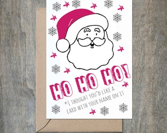 Ho Ho Ho Christmas Card. Funny Christmas Card. Funny Christmas Card. Sarcastic Christmas Card. Funny Holiday Card. Holiday Card.