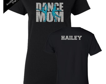 Dance Mom Shirt With a Name on the Back- Personalize the Colors  - Beautiful Glitter - Gifts for s Dance Mom - Gifts for Mom