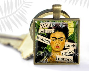 "Feminist Quote Keychain, Frida Kahlo Key Ring, Well Behaved Women Rarely Make History"""