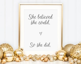 She Believed She Could So She Did Print - Inspirational Quote Print - Typography Print