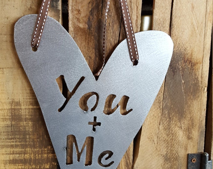 You + Me Sign, Heart Sign, Metal sign, Farmhouse Decor, Wedding Decor, Rustic Decor, Rustic Home Decor Sign, Rustic Wedding Sign, Gift