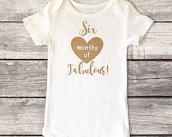Six Months of Fabulous!  | Bodysuit | 6 months | Half Birthday | Baby Girl | pictures | Shirt