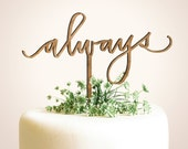 Always Cake Topper - Laser Cut Calligraphy Cake Topper - Hawaii Calligraphy