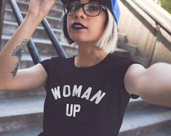 Woman Up Shirt - Girl Power Shirt - Feminist Shirt - Woman Up T Shirt - Workout Shirt