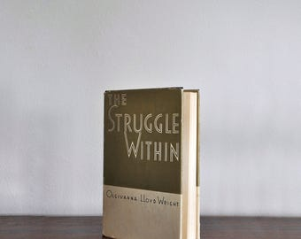 WRIGHT, Olgivanna Lloyd / Struggle Within 1955 1st Edition Non-Fiction