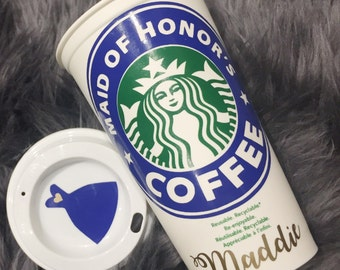 One Single (1) Starbucks bridesmaid tumbler, Starbucks, Custom, maid of honor starbucks, Maid of honor gifts, Bridesmaid Gifts, Coffee mugs
