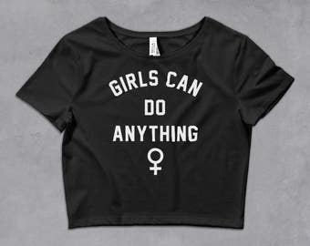 Girls Can Do Anything Crop Top - feminist crop top, feminism crop top, feminist quote shirt, feminist workout top, body positive shirt