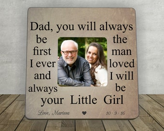 Christmas Gift for Dad, Personalized Picture Frame, Gift for Dad, Dad you will always be the first man I , Father Thank You Wedding Gift.