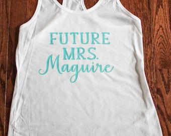 Custom Future Mrs. Tank Top, Custom Bride Tank Top, Custom Wedding Tank Top, Custom Bride Tank, Custom Bachelorette Party Tank Top