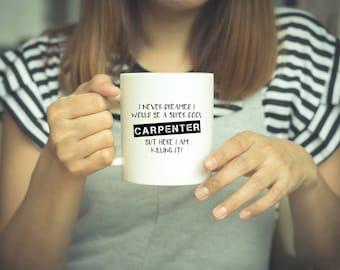 Carpenter Mug, Carpenter, Coffee Mug, Mug, Gift for Dad, Funny Mug, Carpenter Gift, Carpentry, Gift For Carpenter, Carpenter Coffee Mug,