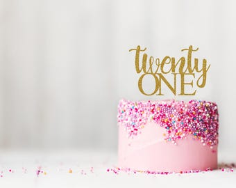 Twenty One Cake Topper, Cake Decoration, Glitter, Party Decor, Custom, Personalized, Gold, Silver, Birthday Party, 21st Birthday. Finally 21