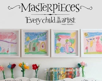Masterpieces Wall Decal - Every Child is an Artist - Picasso Wall Quote - Kids Art Display Decal - Playroom Wall Decor