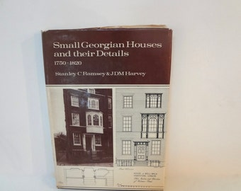 Small Georgian Houses & Their Details 1750 -1820 Hardcover Book 1972 Vintage Some Wear On Dust Jacket Slight Aging Illustrated BW Photos