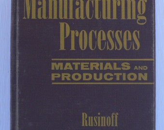 vintage textbook, Manufacturing Processes, Materials and Production, 1962, from Diz Has Neat Stuff