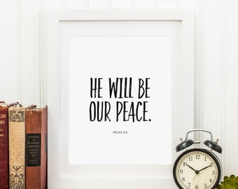 He Will Be Our Peace Printable Micah 5:5 Scripture Wall Art Scripture Art Bible Verse Wall Art Christian Wall Art Quote Prints Black White