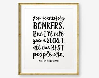 You're entirely bonkers. But I'll tell you a secret, Nursery Printable, Kids Bedroom, kids wall art, Nursery decor, Alice in Wonderland