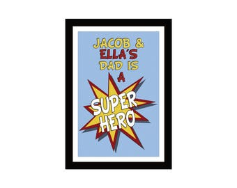 Super Hero Dad - Personalise this design to give your Dad a great Fathers day gift.