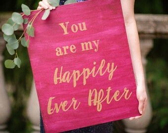 You are my Happily Ever After Sign / Gold and Marsala Wedding / Burgundy / Calligraphy / Guestbook Table / Fairytale / Snow White
