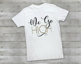 We Go High Shirt, We Go High, Womens March, Womens March Shirt, Women Empowerment Shirt, Resist, Resist Shirt, Womens Rights Shirt, Feminist