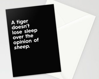 A tiger doesn't lose sleep over the opinion of sheep. Funny greeting card motivation moviational inspiration badass