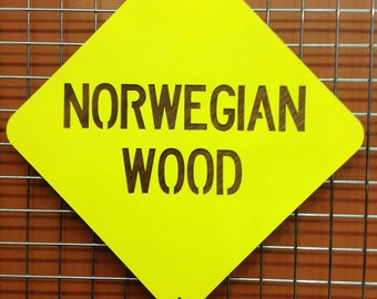 Norwegian Wood road sign.